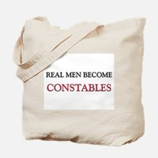 Real Men Become Constables Tote Bag