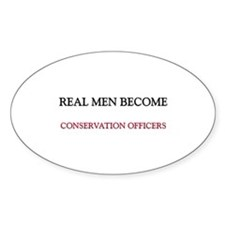 Real Men Become Conservation Officers Decal
