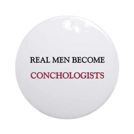 Real Men Become Conductors Ornament (Round)