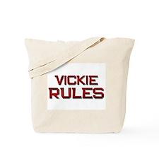 vickie rules Tote Bag