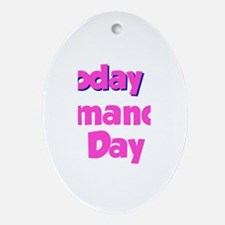 Today Is Amanda Day Oval Ornament