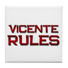 vicente rules Tile Coaster