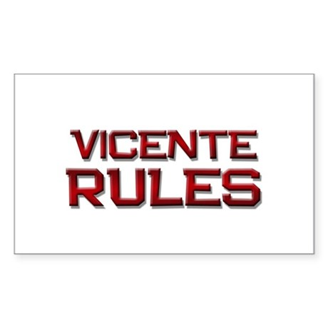 vicente rules Rectangle Sticker