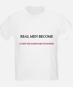 Real Men Become Computer Hardware Engineers T-Shirt