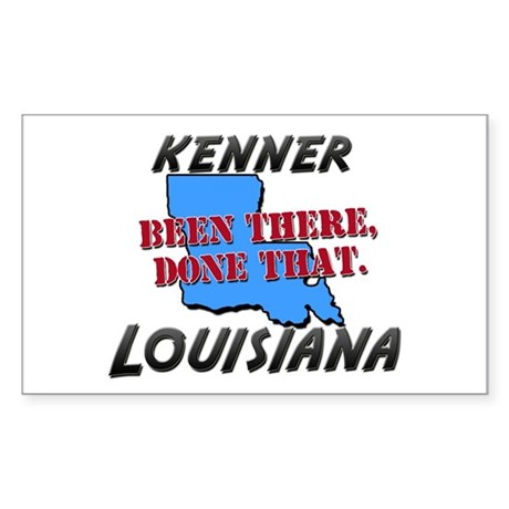kenner louisiana - been there, done that Sticker (