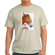I got a Mule Attitude! T-Shirt