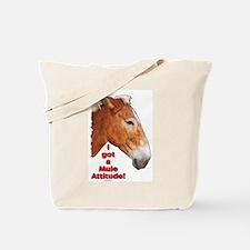 I got a Mule Attitude! Tote Bag