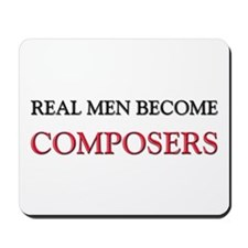 Real Men Become Composers Mousepad