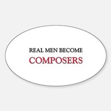 Real Men Become Composers Oval Decal