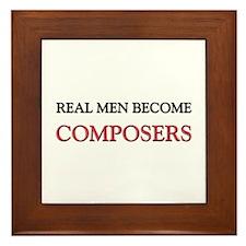 Real Men Become Composers Framed Tile