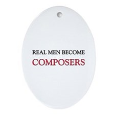 Real Men Become Composers Oval Ornament
