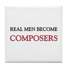 Real Men Become Composers Tile Coaster