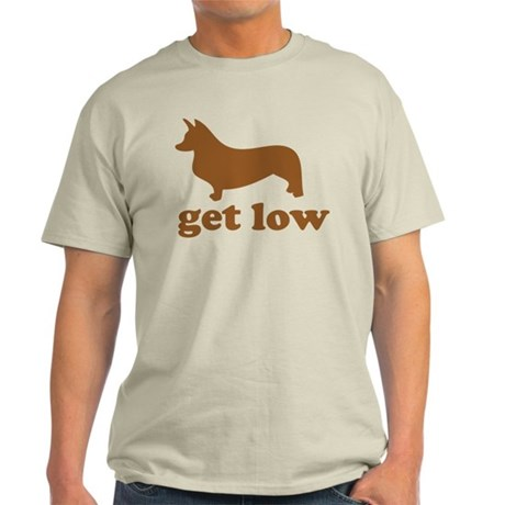 Get Low Corgi Light T-Shirt