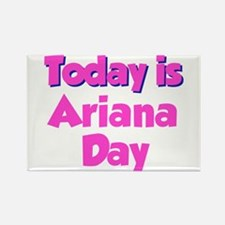 Today Is Ariana Day Rectangle Magnet