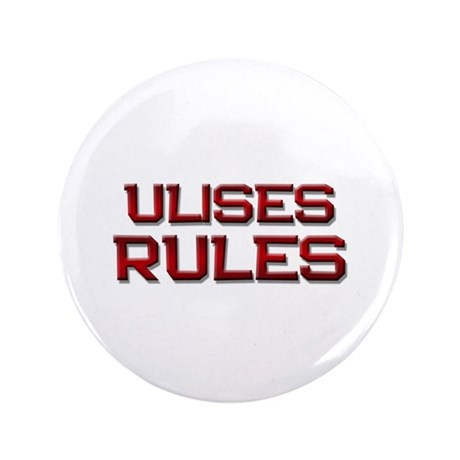 """ulises rules 3.5"""" Button"""