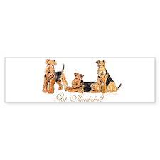Got Airedale Terriers? Bumper Bumper Sticker