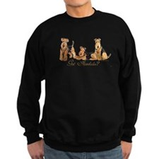 Got Airedale Terriers? Sweatshirt