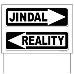 Anti-Jindal Reality One Way Yard Sign