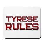 tyrese rules Mousepad