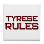 tyrese rules Tile Coaster