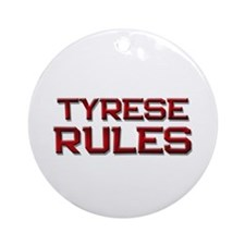 tyrese rules Ornament (Round)