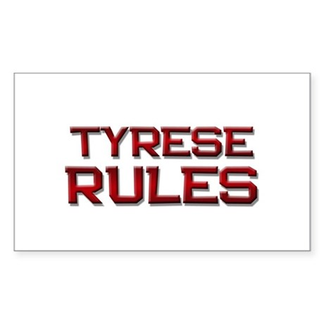 tyrese rules Rectangle Sticker