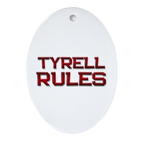 tyrell rules Oval Ornament