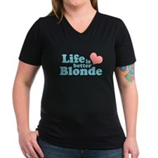 Life is better Blonde Shirt