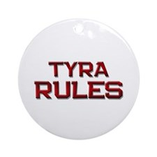 tyra rules Ornament (Round)