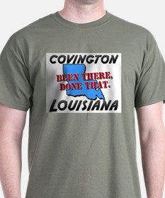 covington louisiana - been there, done that T-Shirt