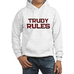trudy rules Hooded Sweatshirt