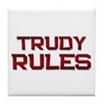 trudy rules Tile Coaster
