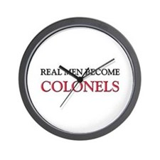 Real Men Become Colonels Wall Clock