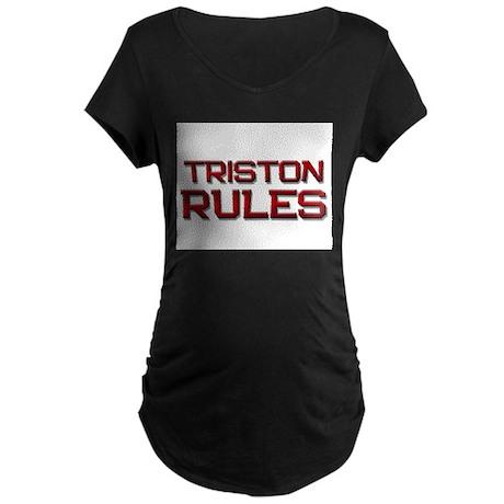 triston rules Maternity Dark T-Shirt
