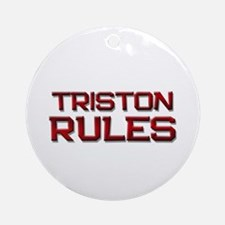 triston rules Ornament (Round)