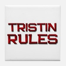 tristin rules Tile Coaster