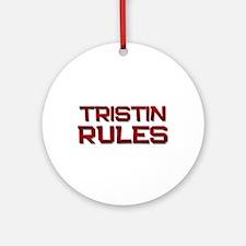 tristin rules Ornament (Round)