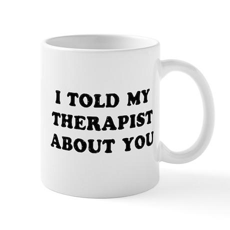 I Therapist Mug