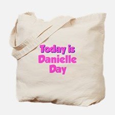 Today Is Danielle Day Tote Bag