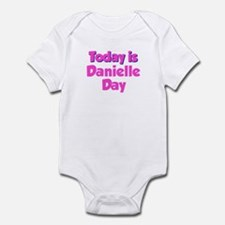 Today Is Danielle Day Infant Bodysuit