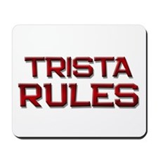 trista rules Mousepad