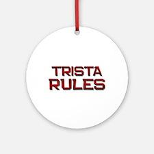 trista rules Ornament (Round)