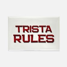 trista rules Rectangle Magnet