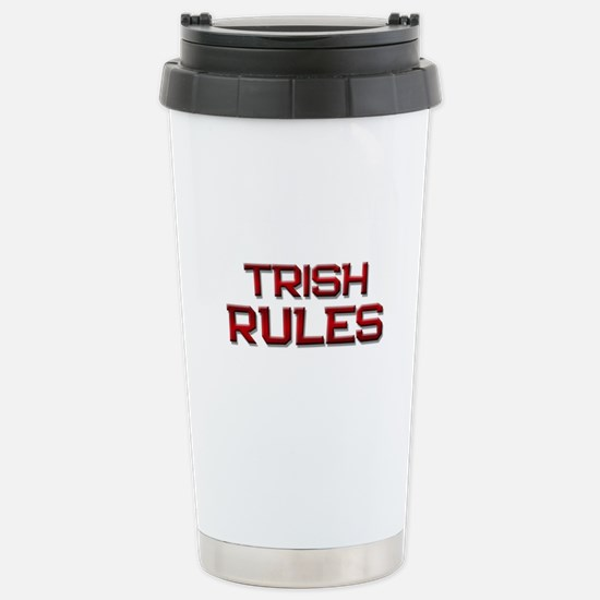 trish rules Stainless Steel Travel Mug