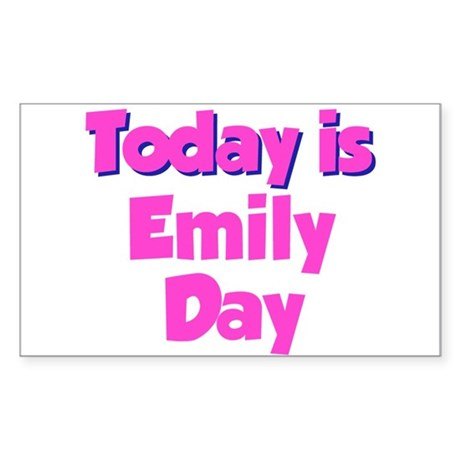 Today Is Emily Day Rectangle Sticker