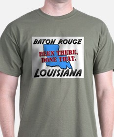 baton rouge louisiana - been there, done that T-Shirt