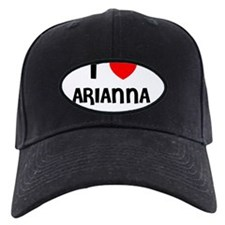 I LOVE ARIANNA Baseball Hat