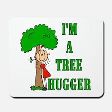 I'm a Tree Hugger Mousepad