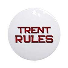 trent rules Ornament (Round)