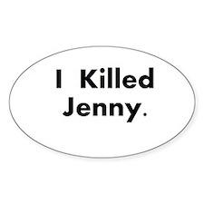 I Killed Jenny Gear! Oval Decal